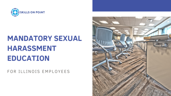 Sexual Harassment Education - Skills On Point Online Course