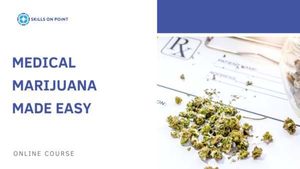 medical marijuana made easy - skills on point online course