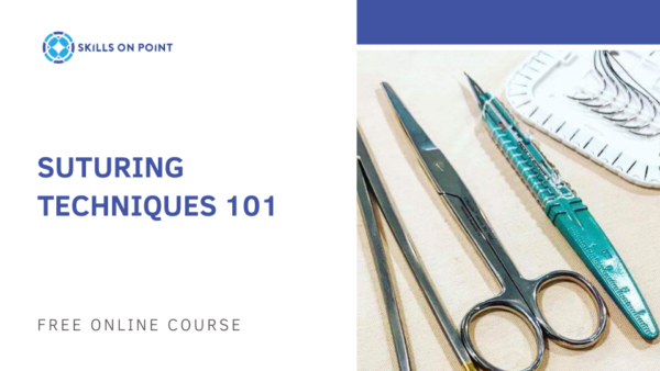 Suturing Techniques 101 - free online course - skills on point