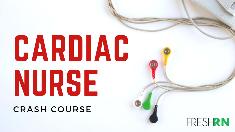 cardiac nurse crash course - nursing refresher course